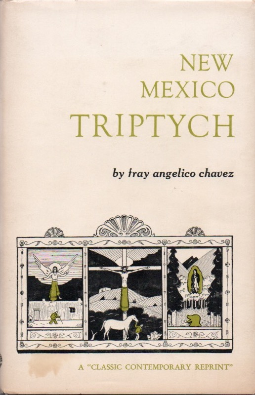 New Mexico Triptych. A Class Contemporary Reprint. Fray Angelico CHAVEZ.
