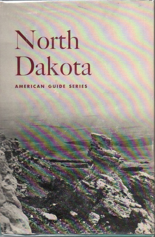 North Dakota: A Guide to the Northern Prairie State. American Guide Series. Federal Writers Project.