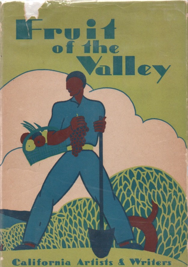 Fruit of the Valley. California Artists a & Writers of the San Joaquin Valley. Federal Writers Project.