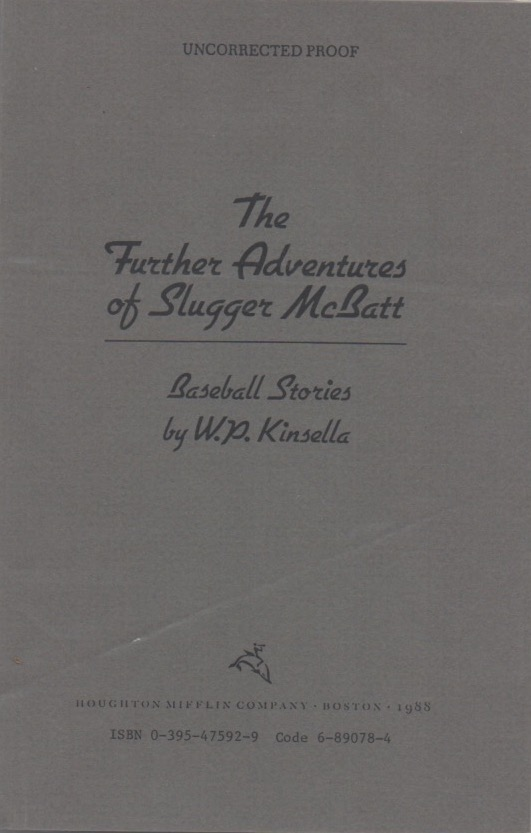 The Further Adventures of Slugger McBatt. W. P. KINSELLA