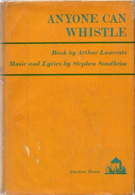 Anyone Can Whistle. Arthur Music and LAURENTS, Stephen Sondheim, Book, Signed.