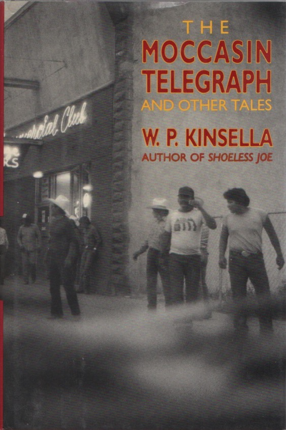 Moccasin Telegraph and other Tales. W. P. KINSELLA.