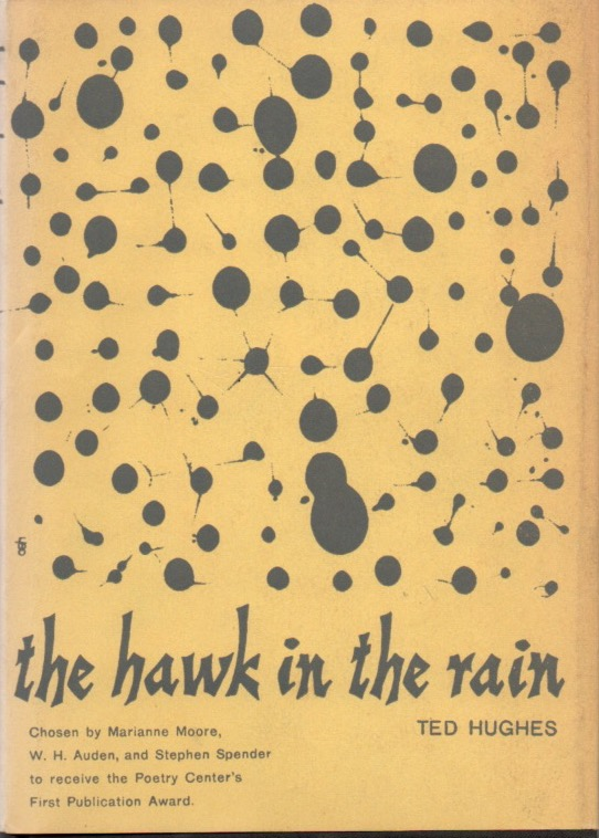 The Hawk in the Rain. Ted HUGHES.