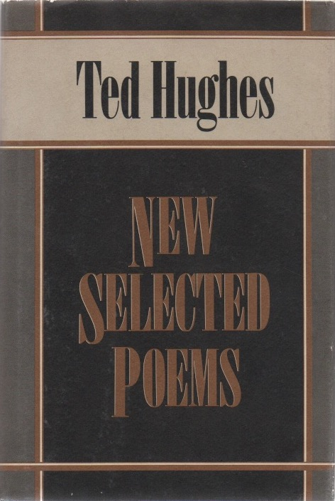 New Selected Poems. Ted HUGHES.
