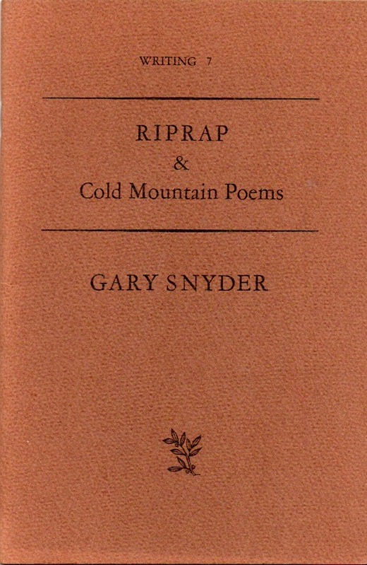 Writing 7 : RIPRAP & Cold Mountain Poems. Gary SNYDER.