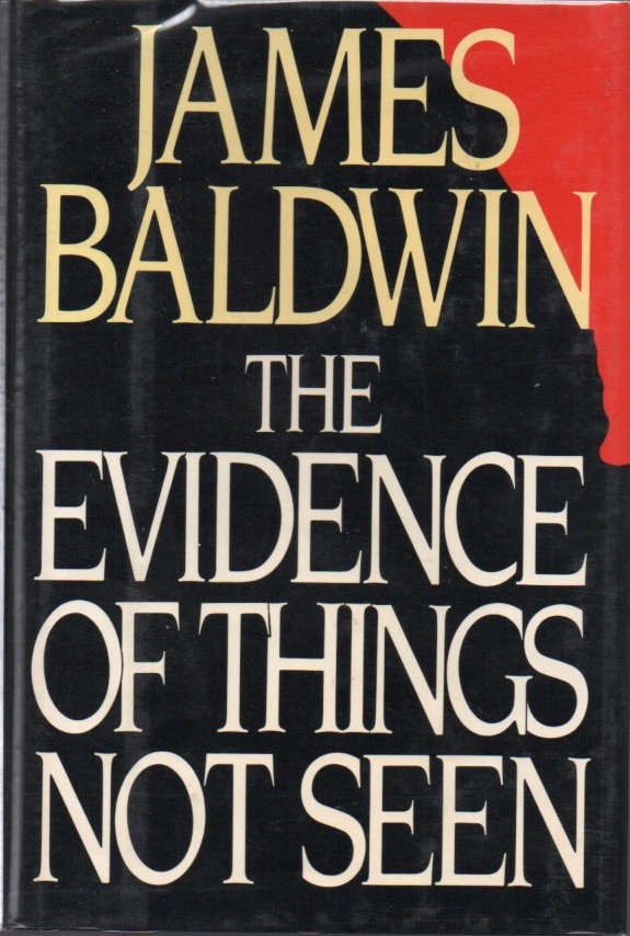The Evidence of Things Not Seen. James BALDWIN.