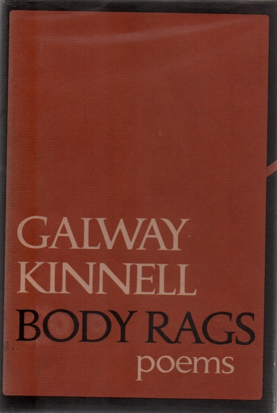 Body Rags: Poems. Galway KINNELL.