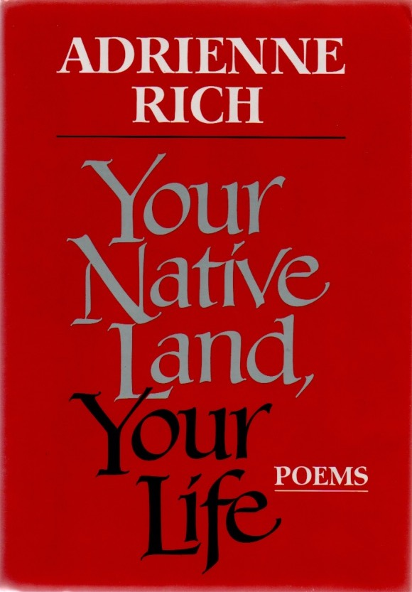 Your Native Land, Your Life. Poems. Adrienne RICH.