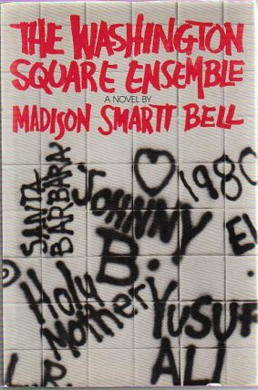The Washington Square Ensemble. Madison Smartt BELL