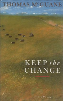 Keep the Change. Thomas McGUANE