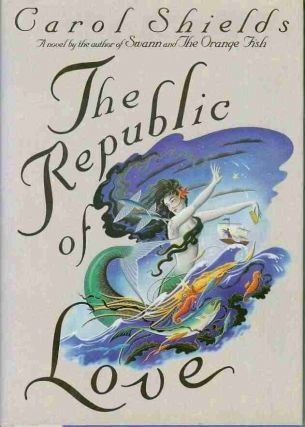 The Republic of Love. Carol SHIELDS