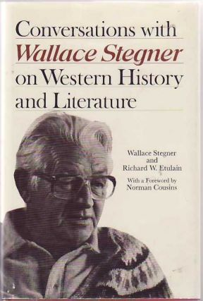 Conversations with Wallace Stegner on Western History and Literature. Wallace. And ETULAIN...