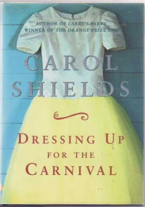 Dressing Up for the Carnival. Carol SHIELDS