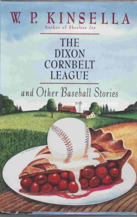 The Dixon Cornbelt League. W. P. KINSELLA