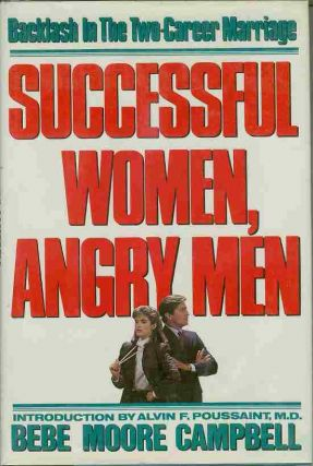 Successful Women, Angry Men. Bebe Moore CAMPBELL