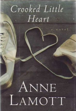 Crooked Little Heart. Anne LAMOTT.