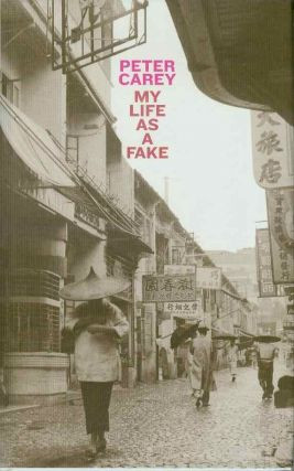 My Life as a Fake. Peter CAREY