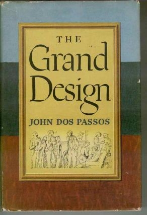 The Grand Design. John DOS PASSOS.