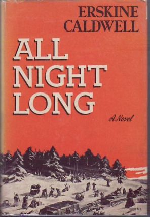 All Night Long. Erskine CALDWELL