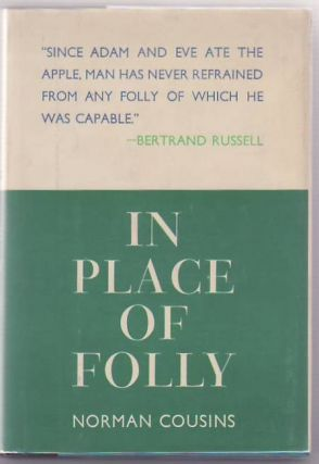 In Place of Folly. Norman Cousins, Inscribed to poety John Ciardi