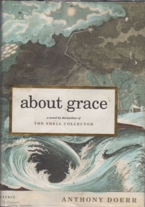 About Grace: A Novel. Anthony Doerr