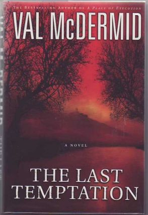 The Last Temptation: A Novel. Val McDERMID