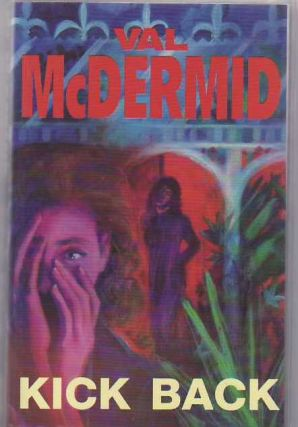 Kick Back. Val McDERMID