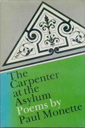 The Carpenter at the Asylum. Paul MONETTE