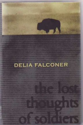 The Lost Thoughts of Soldiers. Delia FALCONER