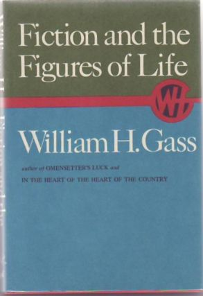 Fiction and the Figures of Life. William H. GASS