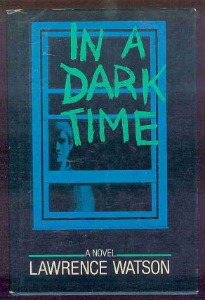 In a Dark Time. Larry WATSON, Lawrence