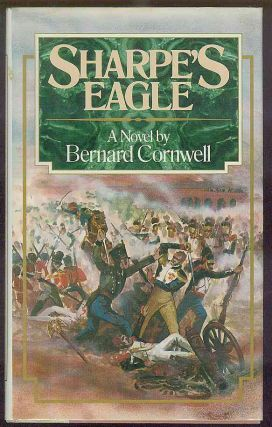 Sharpe's Eagle : Richard Sharpe and the Talavera Campaign, July 1809. Bernard CORNWELL