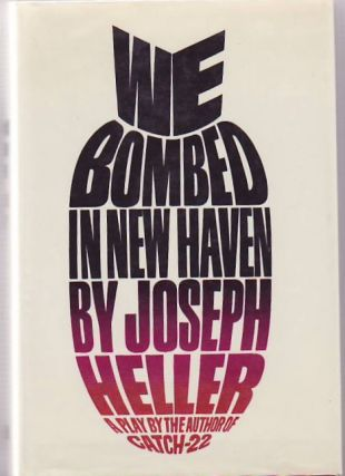 We Bombed in New Haven. Joseph HELLER