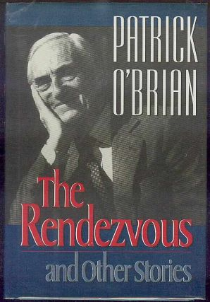 The Rendezvous and Other Stories. Patrick O'Brian.
