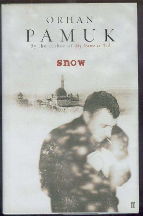 Snow. Orhan PAMUK, Maureen Freely