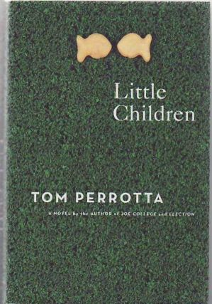 Little Children: A Novel. Tom Perrotta.