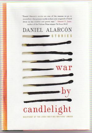 War by Candlelight : Stories. Daniel Alarcon