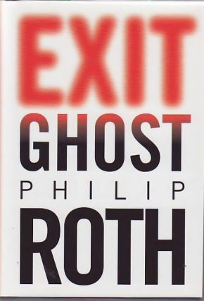 Exit Ghost. Philip ROTH