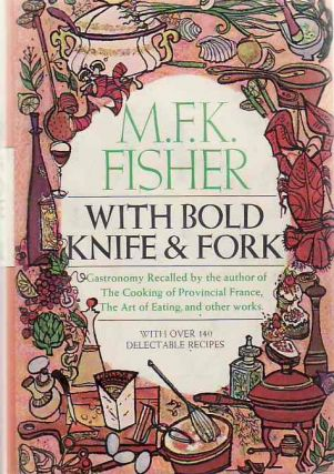 With Bold Knife & Fork. M. K. F. FISHER