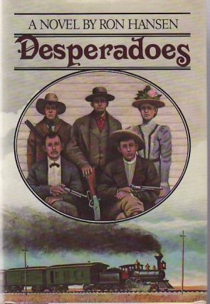 Desperadoes. Ron HANSEN