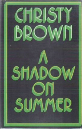 A Shadow on Summer. Christy BROWN.