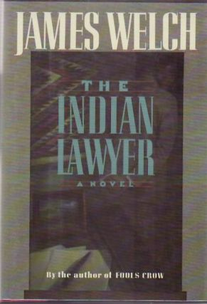 The Indian Lawyer. James WELCH
