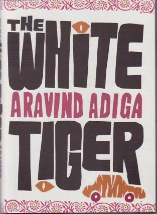 The White Tiger. Aravind ADIGA