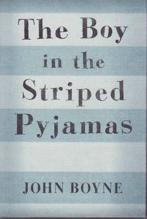 The Boy in the Striped Pyjamas. John Boyne