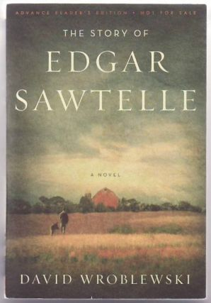 The Story of Edgar Sawtelle: A Novel. David Wroblewski