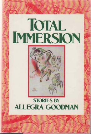 Total Immersion. Allegra GOODMAN