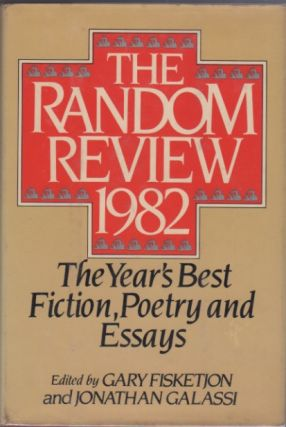 Random Review, 1982. The Year's Best Fiction, Poetry and Essays. Gary Fisketjon, Jonathan Galassi, Raymond Carver.