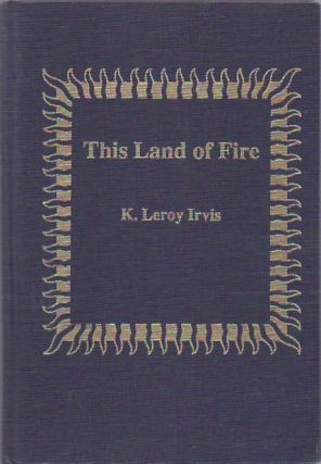 This Land of Fire. K. Leroy Irvis