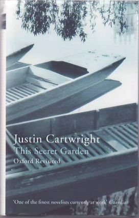 The Secret Garden. oxford Revisited. Justin CARTWRIGHT