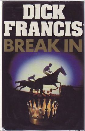 Break In. Dick FRANCIS